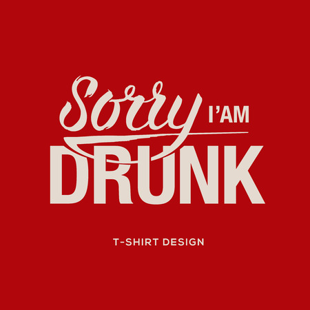 drunk party: Sorry I am drunk - information sign Illustration