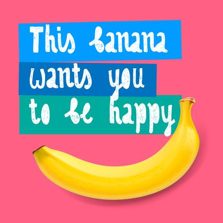 frutas tropicales: Este banano quiere que seas feliz, ilustración vectorial.