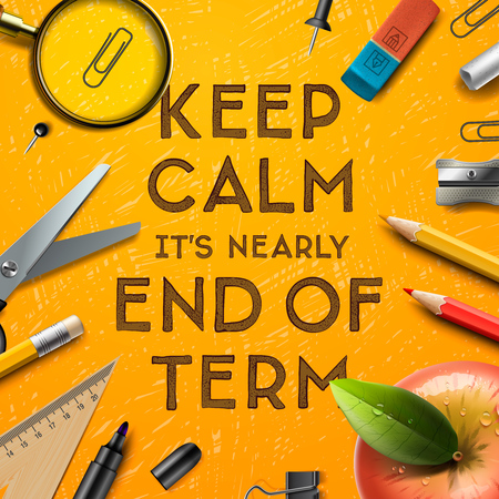 keep out: Keep calm it is nearly end of term, school out background, vector illustration. Illustration