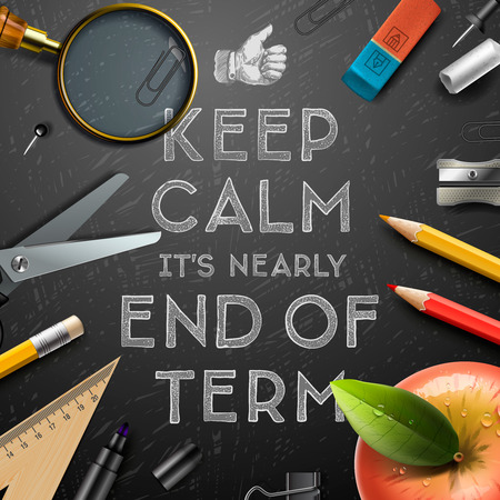 end: Keep calm it is nearly end of term, school out background, vector illustration. Illustration