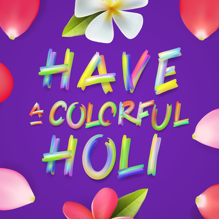 vibrant colour: Have a colorful Holi, poster of indian color festival, can be use party invitation, illustration.