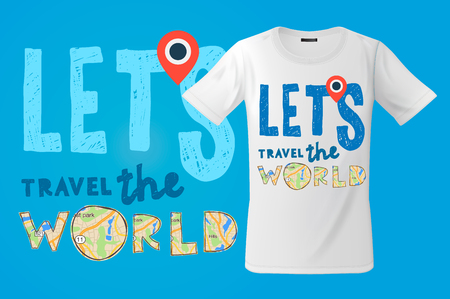 Let's go travel the world, T-shirt design, modern print use for sweatshirts, souvenirs and other uses, vector illustration Vectores
