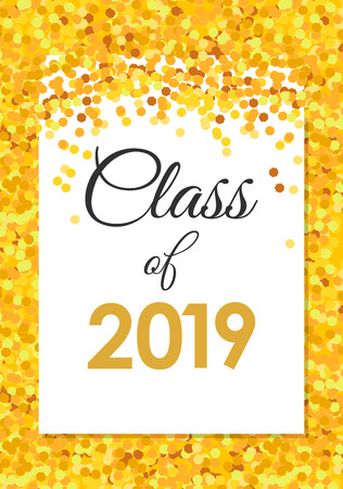 Class of 2019 poster with golden confetti, glitter, white background, vector illustration