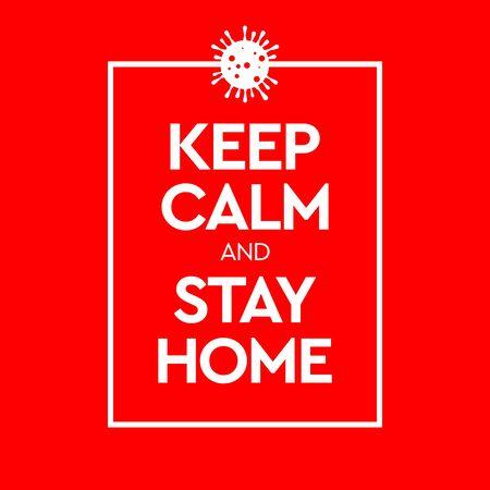 Keep Calm and Stay Home. Virus Novel Coronavirus 2019-nCoV and home quarantine. Vector illustration. Vettoriali