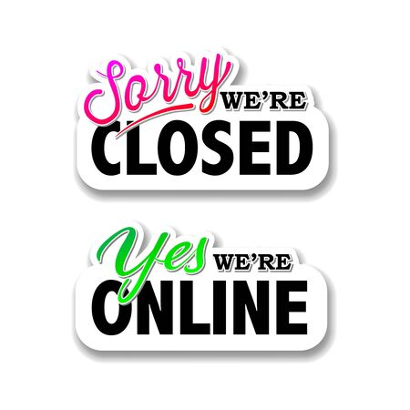We are closed sign, we are online, vector illustration. Illustration