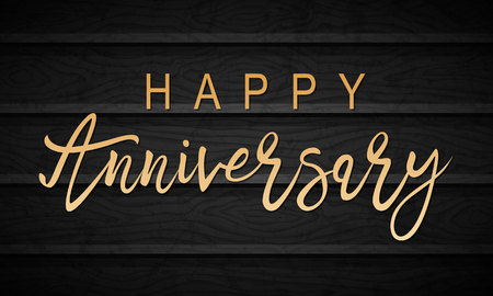 Happy Anniversary on a wooden wall background. Elegant Holiday Black Vector Lettering Happy Anniversary Poster.