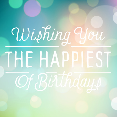 birthday greetings: Vintage bokeh background with slogan for birthday greetings.
