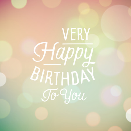 birthday greetings: Vintage bokeh background with slogan for birthday greetings. Vector illustration.