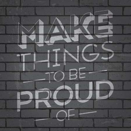 slogan: Hand drawn lettering slogan on grunge gray brick wall background. Vector illustration.