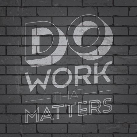 slogan: Mano lema letras dibujado en el fondo del grunge pared de ladrillo gris. Ilustración del vector. Vectores