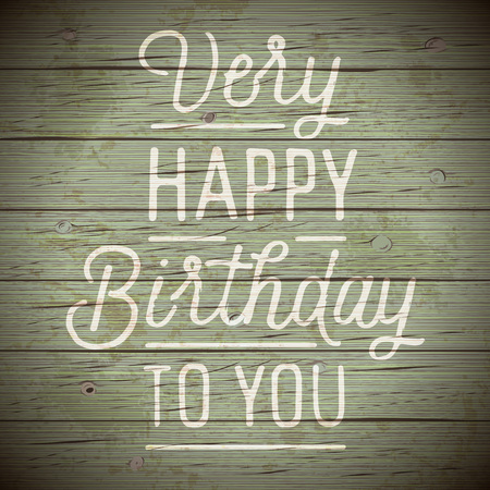 birthday greetings: Vintage rustic wood background with slogan for birthday greetings. Vector illustration.