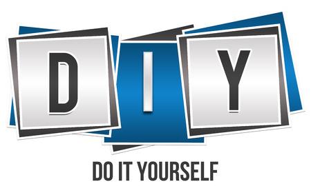 yourself: DIY - Do It Yourself