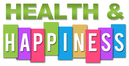 happiness: Health And Happiness Colorful