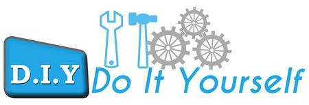 do it yourself: DIY  Do It Yourself