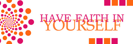 yourself: Have Faith In Yourself