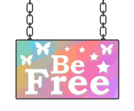 be: Be Free Signboard Stock Photo