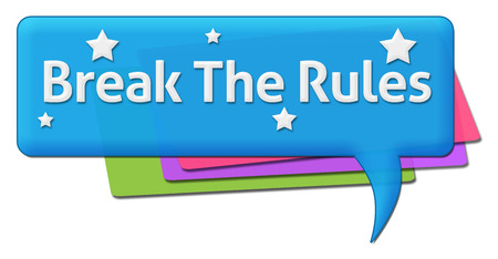 break the rules: Break The Rules Colorful Comment Symbol
