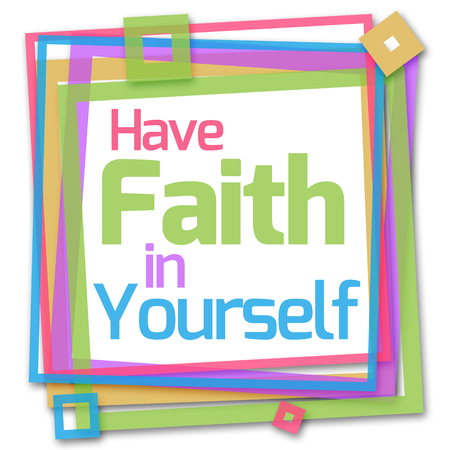 to have: Have Faith In Yourself Colorful Frame