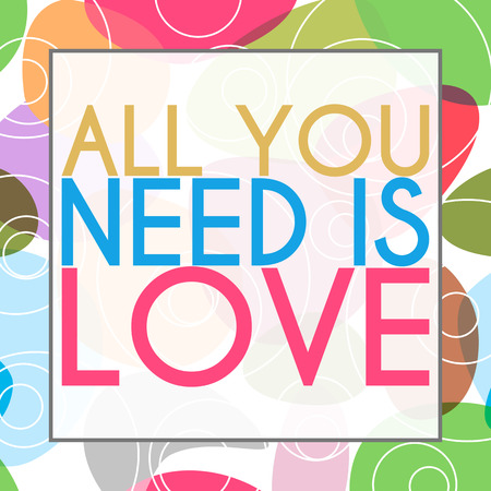 all love: All You Need Is Love Colorful Background