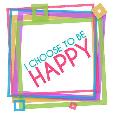 i hope: I Choose To Be Happy Colorful Frame