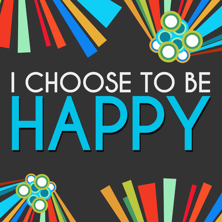 choose: I Choose To Be Happy Black Colorful Elements