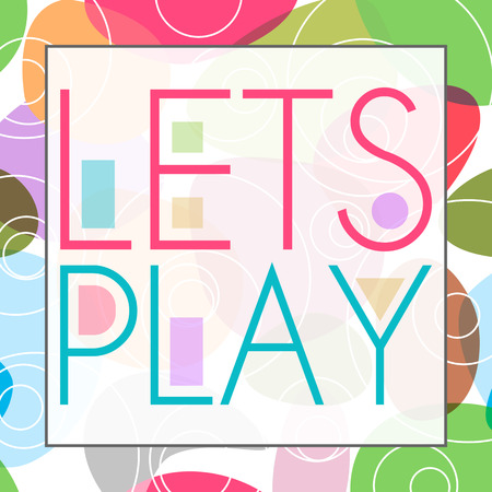 Lets Play Colorful Background Stock Photo