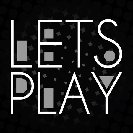 Lets Play Text Black Halftone Background