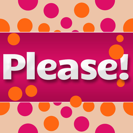 manners: Please Text Pink Orange Dots Background