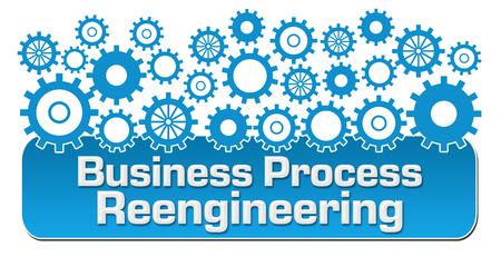 business process reengineering: Business Process Reengineering Blue Gears