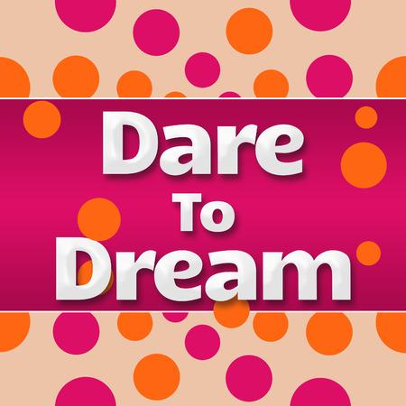 Dare To Dream Pink Orange Dots
