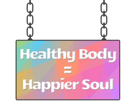 happier: Healthy Body Happier Soul Colorful Signboard