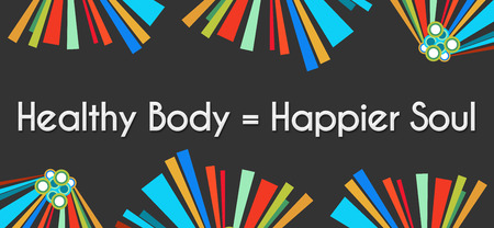 mind body soul: Healthy Body Happier Soul Dark Colorful Elements