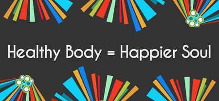 happier: Healthy Body Happier Soul Dark Colorful Elements