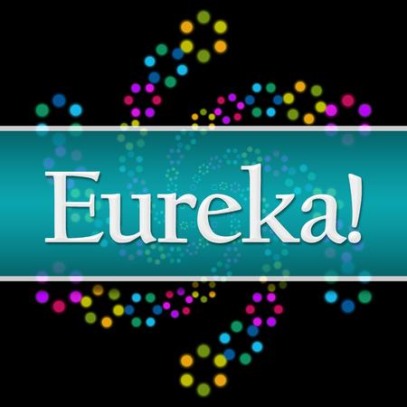 eureka: Eureka Dark Colorful Neon Square Horizontal Stock Photo