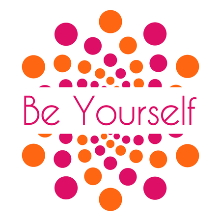 be: Be Yourself Pink Orange Dots Circular