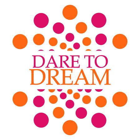 dare: Dare To Dream Pink Orange Dots Squares Stock Photo