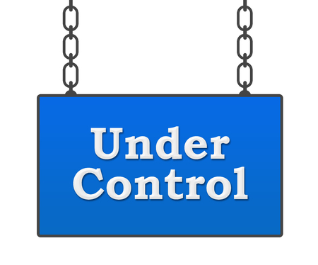 under control: Under Control Signboard Stock Photo
