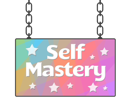 mastery: Self Mastery Colorful Signboard Stock Photo