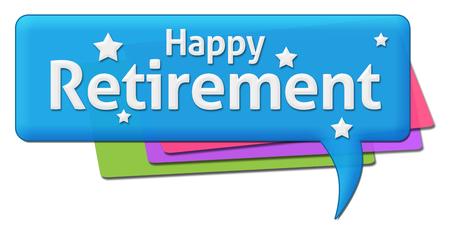 retiring: Happy Retirement Colorful Comment Symbols Stock Photo