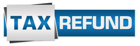tax refund: Tax Refund Blue Grey Horizontal Stock Photo