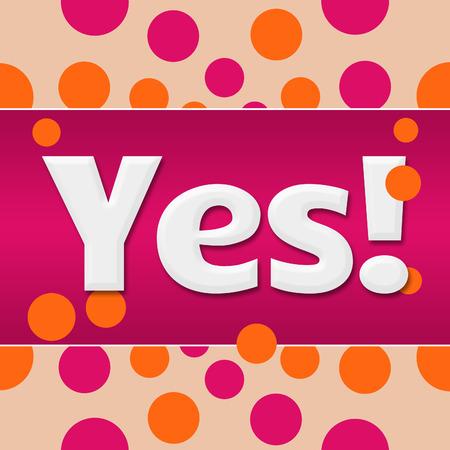 affirmative: Yes Pink Orange Dots Square Stock Photo