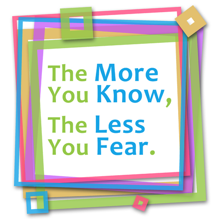 less: More Know Less Fear Colorful Frame