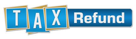 tax refund: Tax Refund Blue Squares Bar Stock Photo