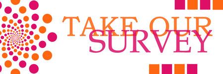 our: Take Our Survey Pink Orange Horizontal Stock Photo