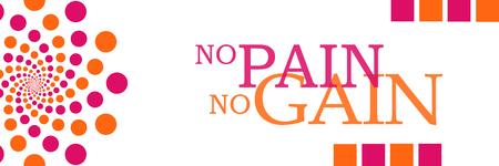 persistence: No Pain No Gain Pink Orange Dots Horizontal