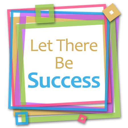 let: Let There Be Success Colorful Frame