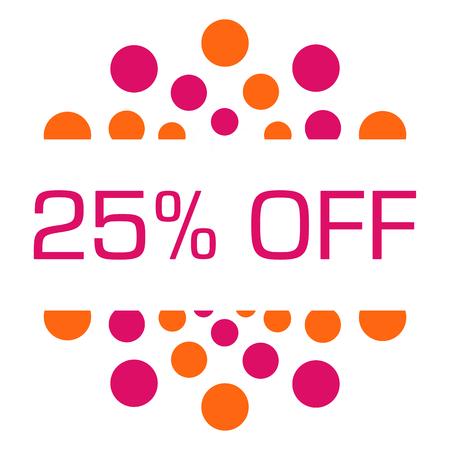 twenty five: Twenty Five Percent Off Pink Orange Dots Circular