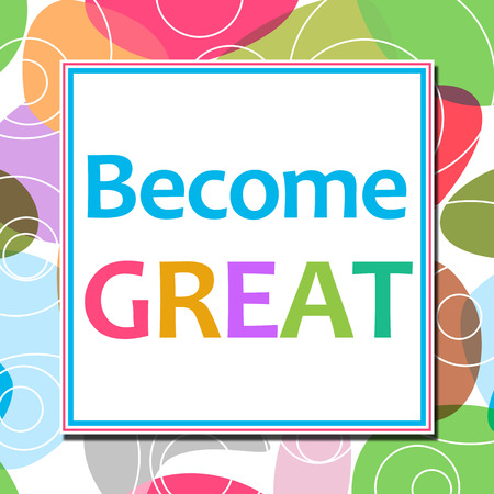 become: Become Great Colorful Background