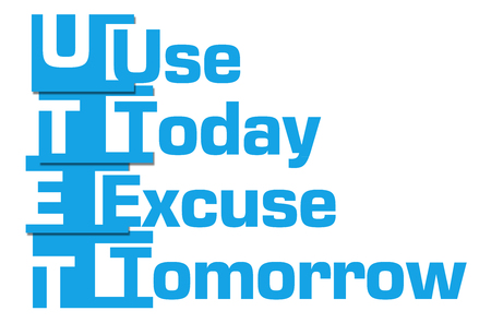 tomorrow: Use Today Excuse Tomorrow Blue Stripes
