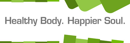 happier: Healthy Body Happier Soul Green Abstract Background
